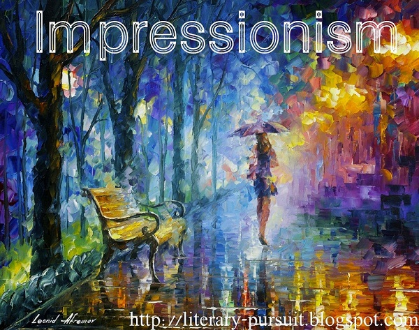 """What is the meaning of the literary term, """"Impressionism""""? Analyse the term with examples."""