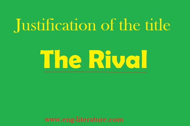 """Justification of the title of Sheridan's Play """"The Rival"""""""