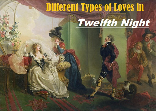 """Different Types of Love in Shakespeare's """"Twelfth Night"""" or Theme of Love in """"Twelfth Night"""""""