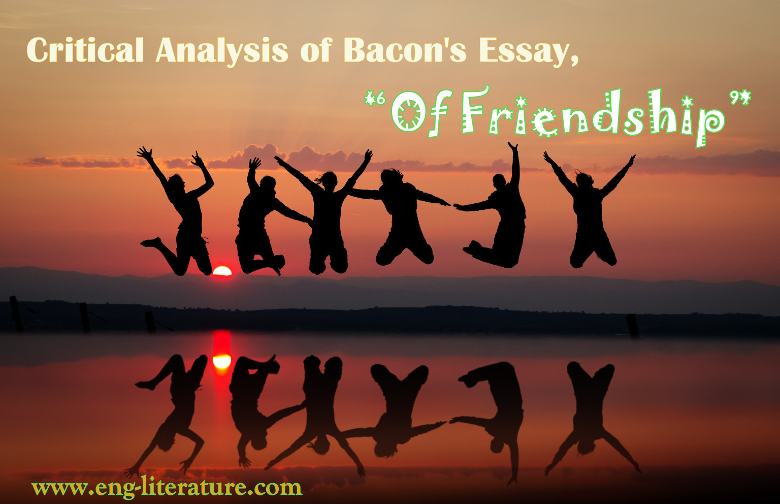 """Critical Analysis of Bacon's Essay, """"Of Friendship"""""""