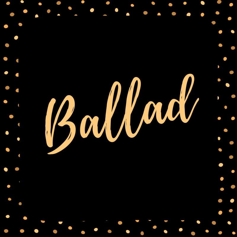 What is Ballad? Explain.