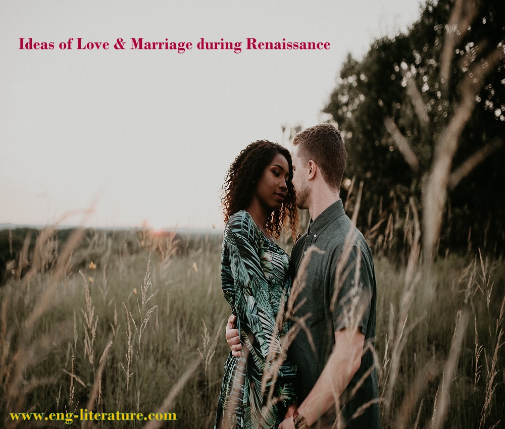 Show Ideas of Love & Marriage during Renaissance