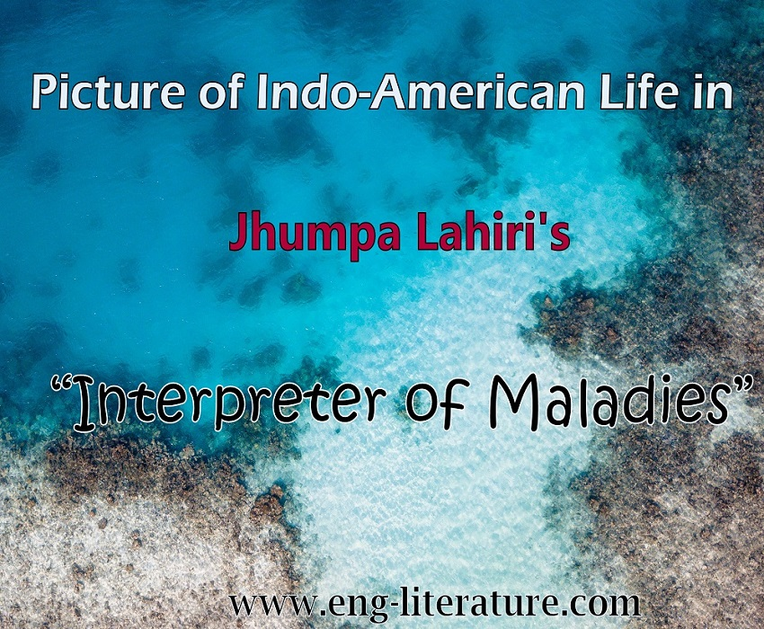 "The Picture of Indian Family in America in Jhumpa' Lahiri's Short Story ""Interpreter of Maladies"" or What picture of Das Family, a Bengalee family settled in America comes out in Lahiri's ""Interpreter of Maladies"""