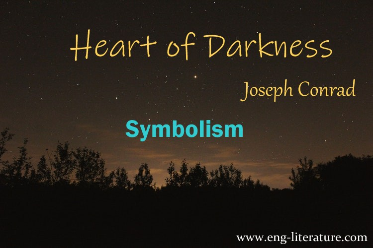 """Joseph Conrad's Use of Symbolism in the Novel, """"Heart of Darkness"""""""