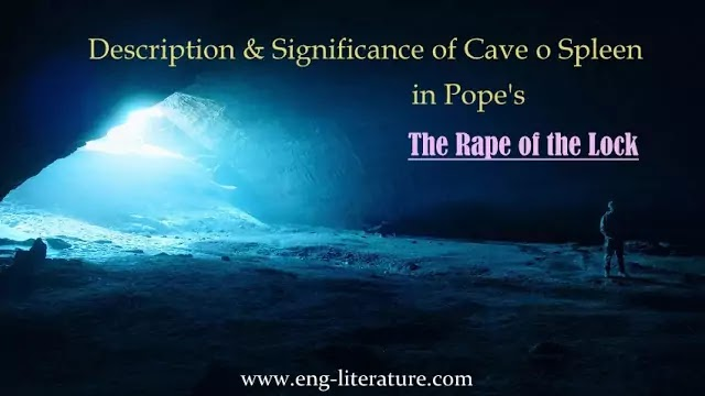 """Description and Significance of Cave of Spleen in Pope's """"The Rape of the Lock"""""""