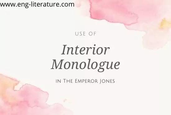 Use of Interior Monologue in The Emperor Jones