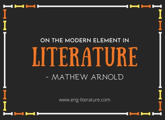 Mathew Arnold's Essay On the Modern Element in Literature Full Text