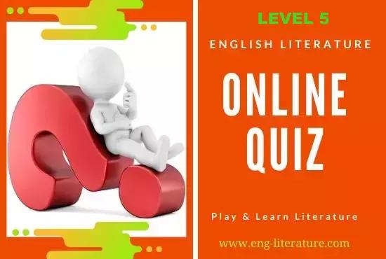 English Literature Online Quiz : Level 5