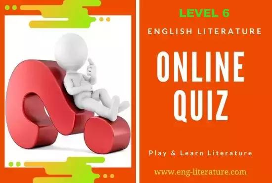 English Literature Online Quiz : Level 6