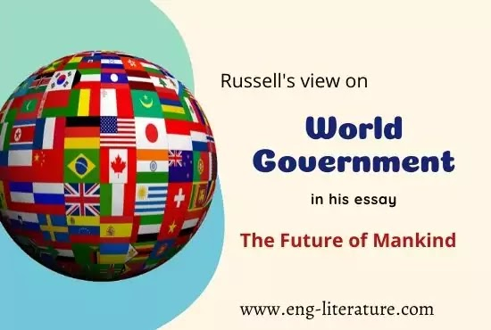 Russell's View on World Government in his Essay The Future of Mankind
