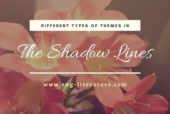 Different Types of Themes in Amitav Ghosh's The Shadow Lines