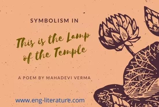 Symbolism in This is the Lamp of the Temple by Mahadevi Verma