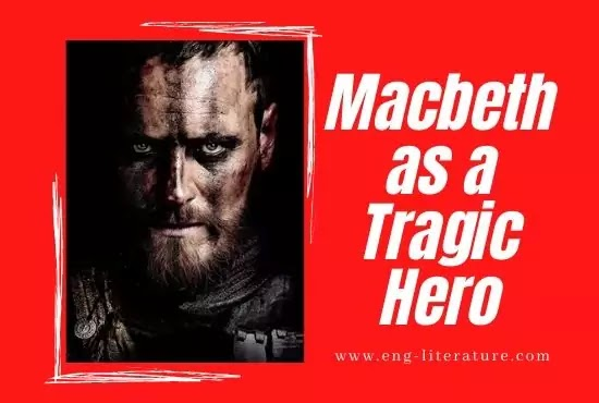 Character Analysis of Macbeth or Macbeth as a Tragic Hero