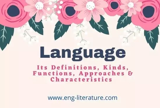 Language : Definitions, Types, Functions, Approaches, Characteristics