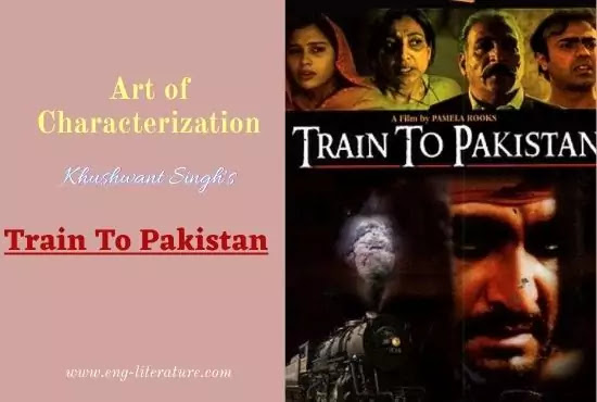 Art of Characterization in Khushwant Singh's Train To Pakistan