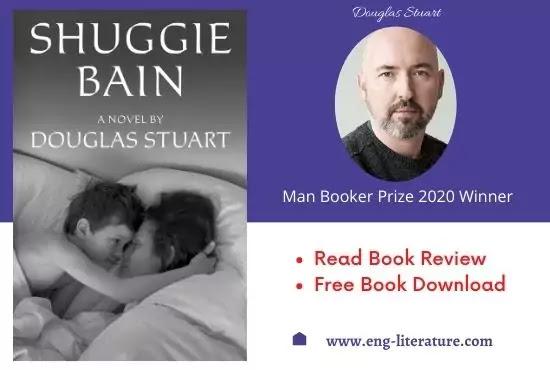 Douglas Stuart's Man Booker Prize 2020 Winning Novel Shuggie Bain Review, Summary