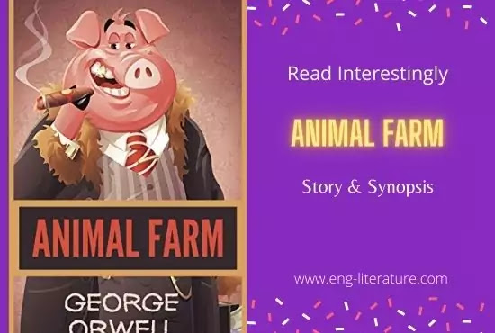 Read Interestingly George Orwell's Animal Farm Story and Synopsis