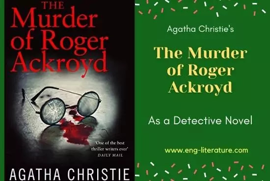 The Murder of Roger Ackroyd by Agatha Christie as a Detective Novel