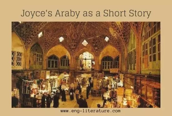 Assess James Joyce's Araby as a Short Story or Araby as a Modern Short Story
