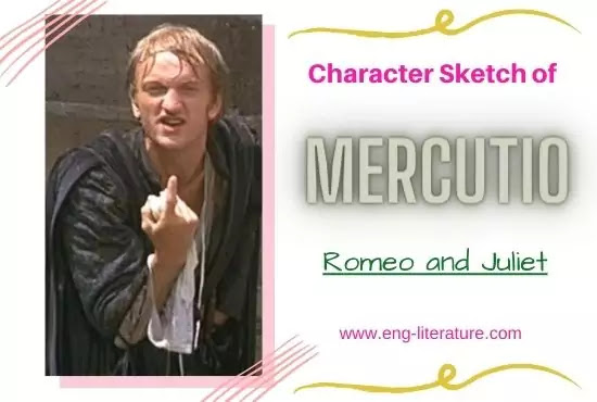 Character Sketch of Mercutio in Romeo and Juliet by William Shakespeare