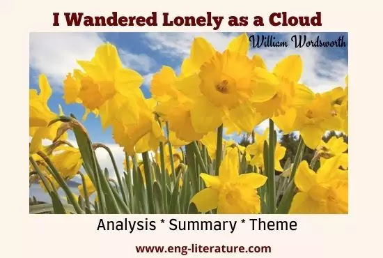 I Wandered Lonely as a Cloud Analysis, Summary, Theme, Rhyme Scheme, Literary Devices
