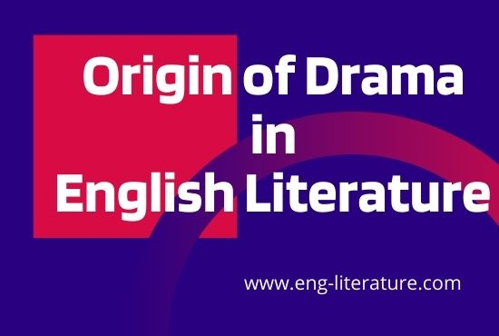 Notes on Origin of Drama on English Literature