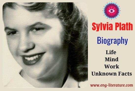 Sylvia Plath's Biography: Life, Mind, Works, Unknown Facts {Must Read}