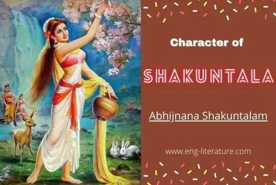 Character of Shakuntala in Abhijnana Shakuntalam by Kalidasa