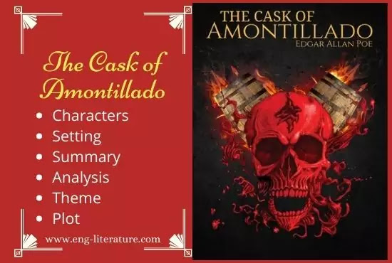 The Cask of Amontillado Characters, Summary, Setting, Analysis, Theme, Plot