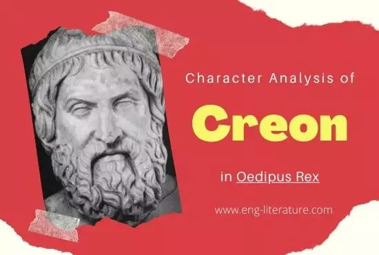 Character Analysis of Creon in Oedipus Rex or Role of Creon