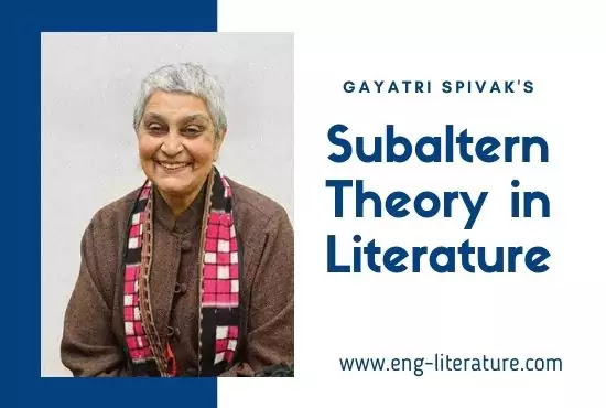 Subaltern Studies and Subaltern Theory in Literature or Gayatri Spivak as a Post-colonial Theorist