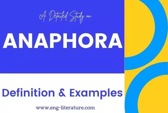 What is Anaphora? Definition, Examples and Functions