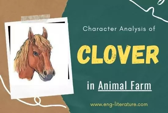 Character Analysis of Clover in Animal farm or Role of Clover