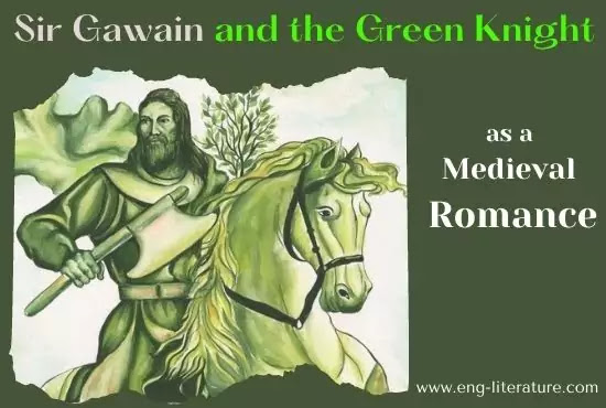 Sir Gawain and the Green Knight as a Medieval Romance