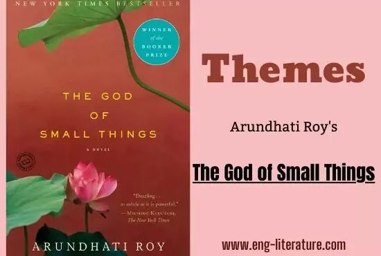 Different Themes in Arundhati Roy's The God of Small Things
