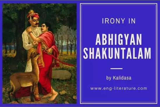 Irony in Abhigyan Shakuntalam by Kalidasa