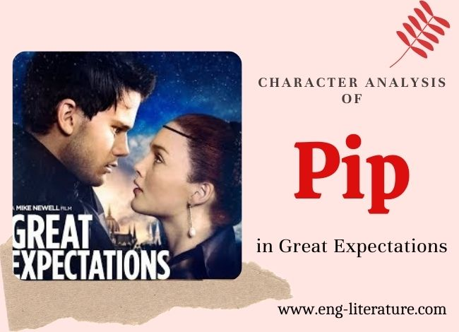 Character Analysis of Pip in Great Expectations by Charles Dickens