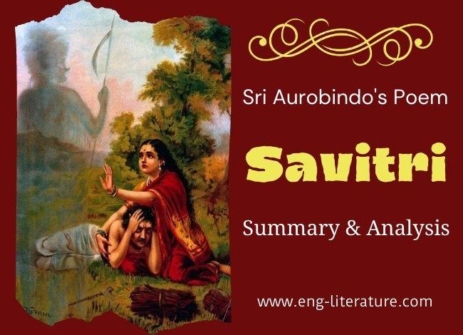 Savitri by Sri Aurobindo Summary and Analysis