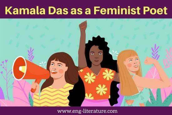 Kamala Das as a Feminist Poet | Feminism in Kamala Das's Poetry